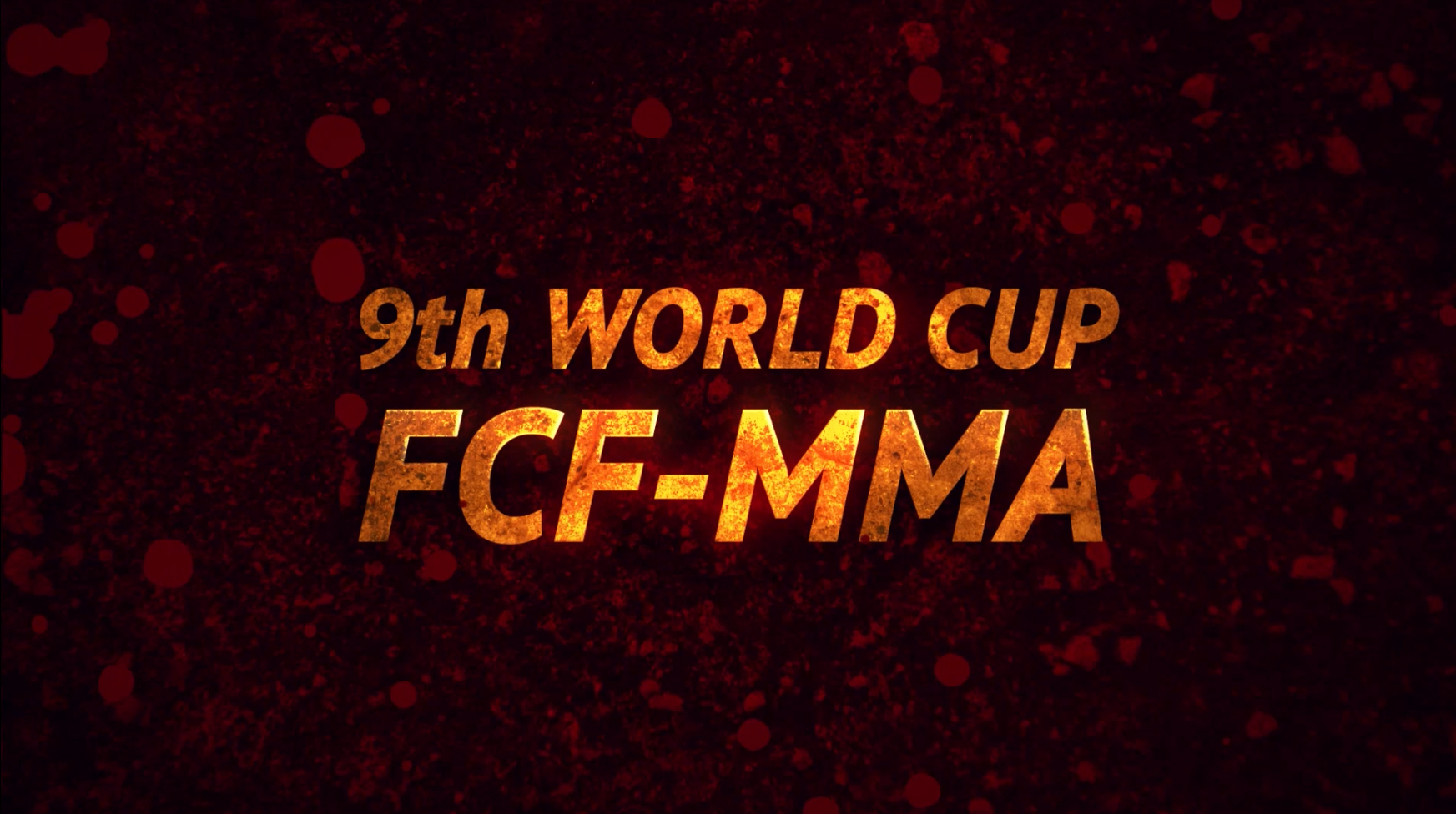 Promo clip 9th World Cup FCF-MMA november 10-11, 2018